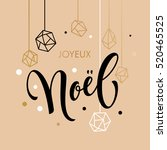 french merry christmas joyeux... | Shutterstock .eps vector #520465525