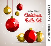 low poly merry christmas balls... | Shutterstock .eps vector #520520515