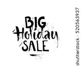 big holiday sale   handdrawn... | Shutterstock .eps vector #520563937