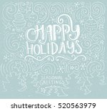 happy holidays   handdrawn... | Shutterstock .eps vector #520563979