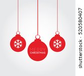 merry christmas red balls... | Shutterstock .eps vector #520580407