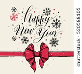 calligraphic text happy new... | Shutterstock .eps vector #520588105