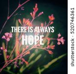 Small photo of Inspirational quote on blurred flowers background...There is always hope