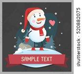 funny snowman. vector... | Shutterstock .eps vector #520882075