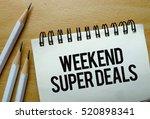 weekend super deals text... | Shutterstock . vector #520898341