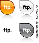ftp glossy drop vibrant buttons. | Shutterstock .eps vector #52098772