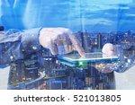 double exposure of businessman... | Shutterstock . vector #521013805