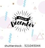 hello december. inspirational... | Shutterstock .eps vector #521045044