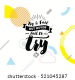 try and fail  but never fail to ... | Shutterstock .eps vector #521045287