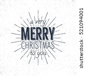 merry christmas to you... | Shutterstock . vector #521094001