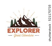 Outdoor explorer badge. Retro illustration of outdoor explorer label. Typography and roughen style. Outdoor explorer logo with letterpress effect. Inspirational text. Outdoor explorer stock vector. | Shutterstock vector #521170735