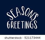 seasons greetings hand lettered ... | Shutterstock .eps vector #521173444