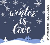 winter is love. christmas and... | Shutterstock .eps vector #521202301