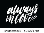 always in love. inspirational... | Shutterstock .eps vector #521291785