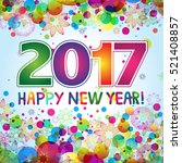 2017 greeting card  background... | Shutterstock .eps vector #521408857