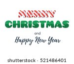merry christmas and happy new...   Shutterstock .eps vector #521486401