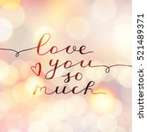 love you so much  vector... | Shutterstock .eps vector #521489371