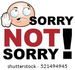 an image of sorry not sorry... | Shutterstock .eps vector #521494945