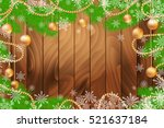 christmas wooden background... | Shutterstock . vector #521637184