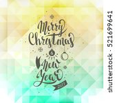 merry christmas and happy new... | Shutterstock .eps vector #521699641