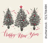 hand drawn christmas card. new... | Shutterstock .eps vector #521706484