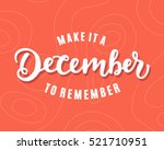 make it a december to remember. ... | Shutterstock .eps vector #521710951