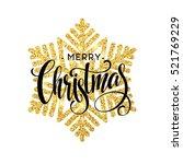 merry christmas gold glittering ... | Shutterstock .eps vector #521769229