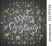 merry christmas with snowflakes ...   Shutterstock .eps vector #521797234