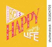 'be happy enjoy life'... | Shutterstock .eps vector #521824705