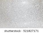 silver giltter abstract bokeh... | Shutterstock . vector #521827171