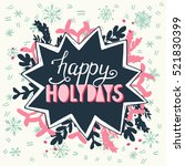 happy holidays hand lettering... | Shutterstock .eps vector #521830399