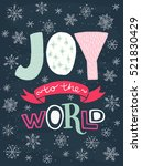 'joy to the world' unique hand... | Shutterstock .eps vector #521830429
