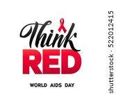 think red. world aids day 1... | Shutterstock .eps vector #522012415
