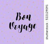 bon voyage. brush hand... | Shutterstock .eps vector #522129091
