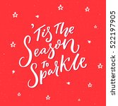 tis the season to sparkle.... | Shutterstock .eps vector #522197905