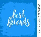 hand drawn phrase best friends. ... | Shutterstock .eps vector #522248365