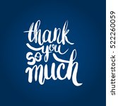 hand drawn phrase thank you so... | Shutterstock .eps vector #522260059