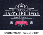 happy holidays greatings card... | Shutterstock .eps vector #522610189
