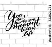 you don't have the same moment... | Shutterstock .eps vector #522821281