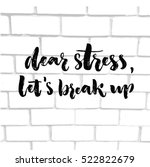 dear stress  let's break up....