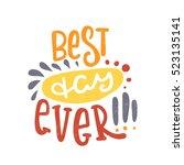 best day ever. bright multi... | Shutterstock .eps vector #523135141