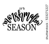 it's marshmallow season brush... | Shutterstock .eps vector #523271227
