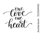 one love one heart handwritten... | Shutterstock .eps vector #523334401