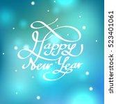 happy new year calligraphy hand ... | Shutterstock .eps vector #523401061