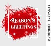 'season's greetings' christmas... | Shutterstock .eps vector #523493161