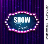 show time. retro light sign.... | Shutterstock .eps vector #523499254