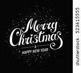 merry christmas   handwritten... | Shutterstock .eps vector #523615555