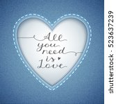 all you need is love  vector... | Shutterstock .eps vector #523637239