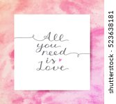 all you need is love  vector...   Shutterstock .eps vector #523638181