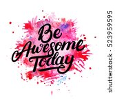 Be Awesome Today Hand Written...